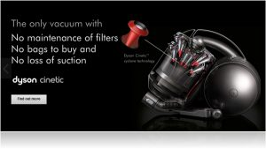 No more suction loss from the latest Dyson Cinetic technology