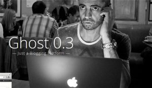 Ghost – A better than WordPress blogging platform?